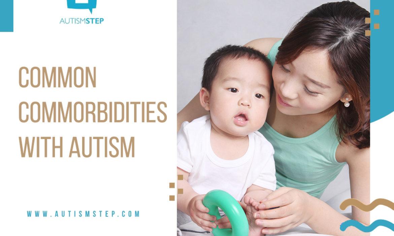 Common Comorbidities with Autism – AutismSTEP