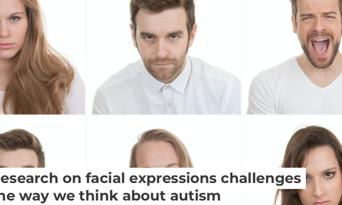 Research on facial expressions challenges the way we think about autism