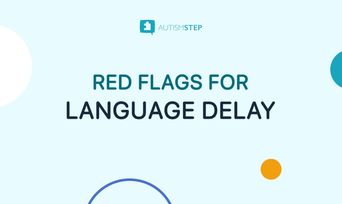 AutismSTEP Singapore -Red-Flags-For-Language-Delay